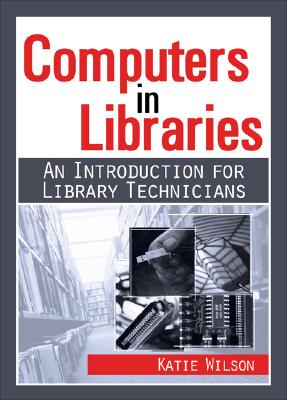Computers in Libraries By Wilson, Katie