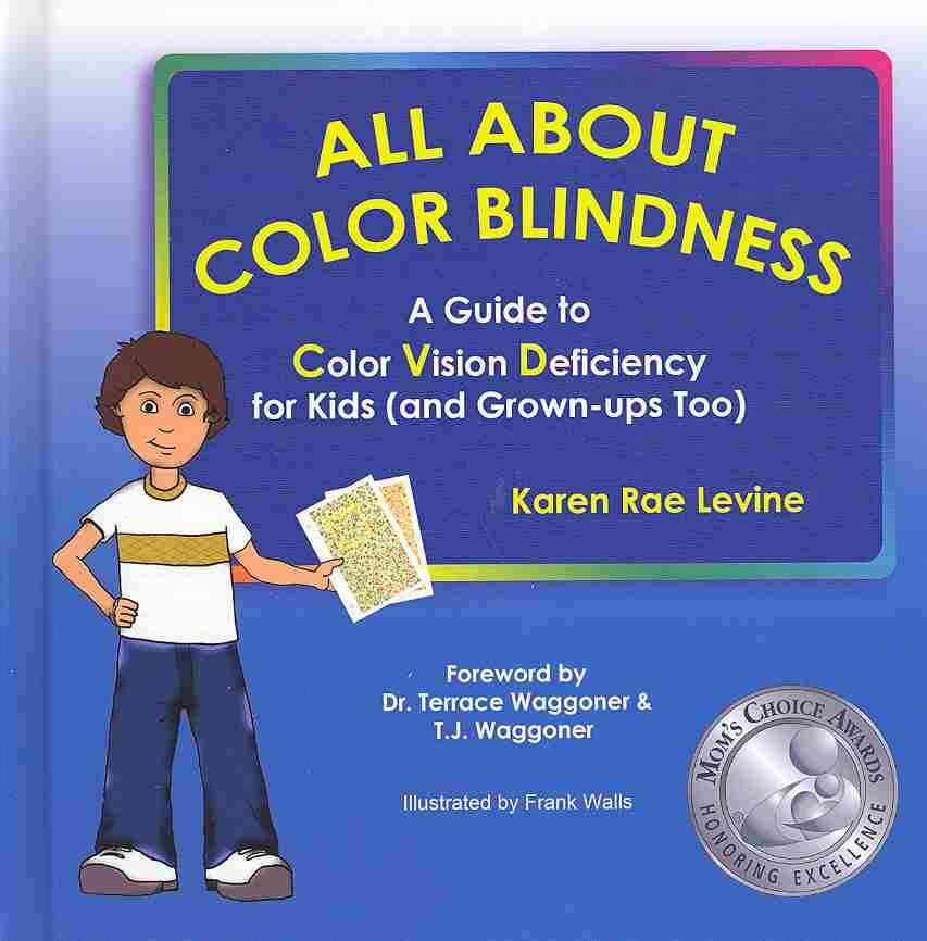 All About Color Blindness By Levine, Karen Rae/ Walls, Frank (ILT)/ Waggoner, Terrace L. (FRW)